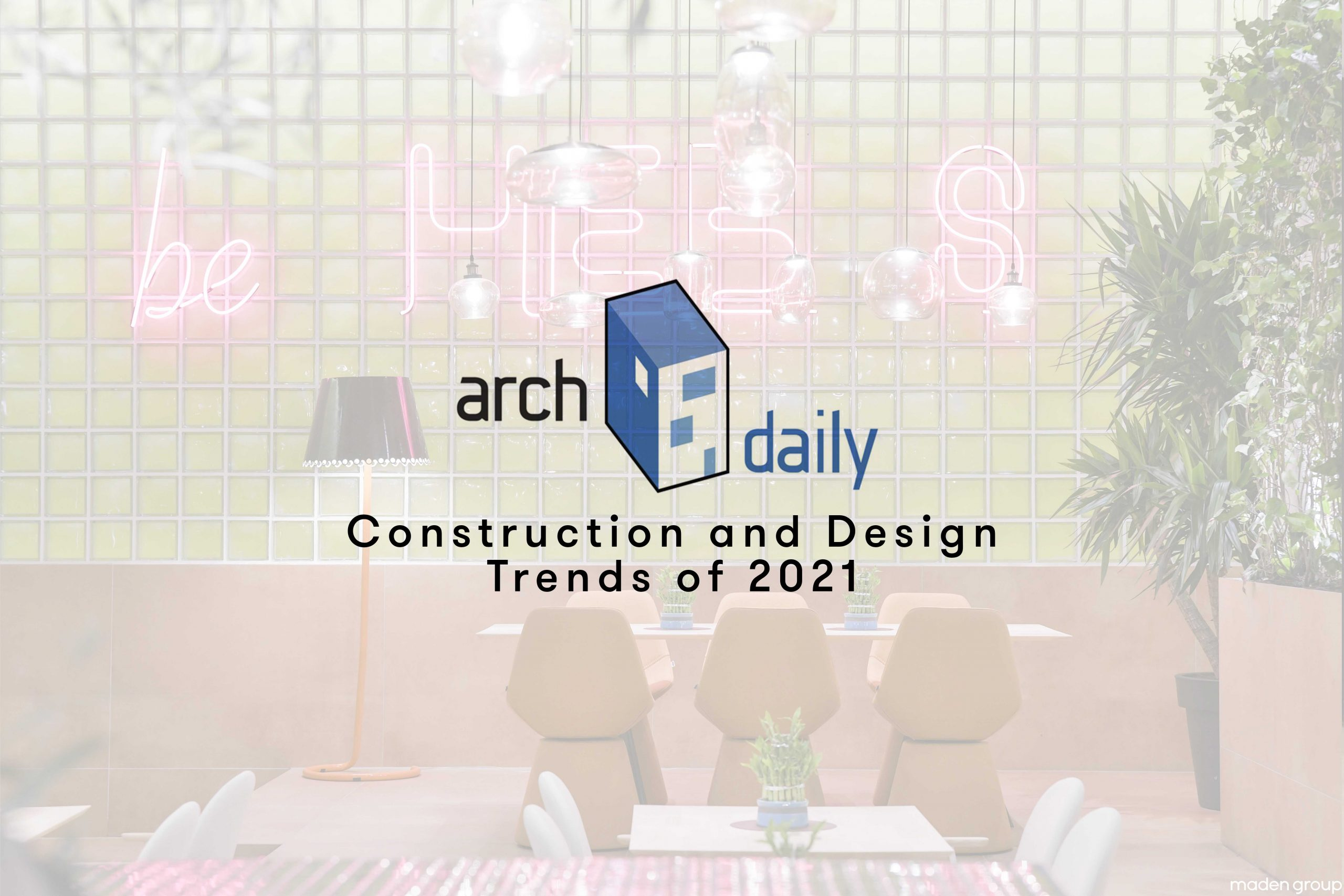 """HEB'S part of """"Construction and Design Trends of 2021"""" by Archdaily"""